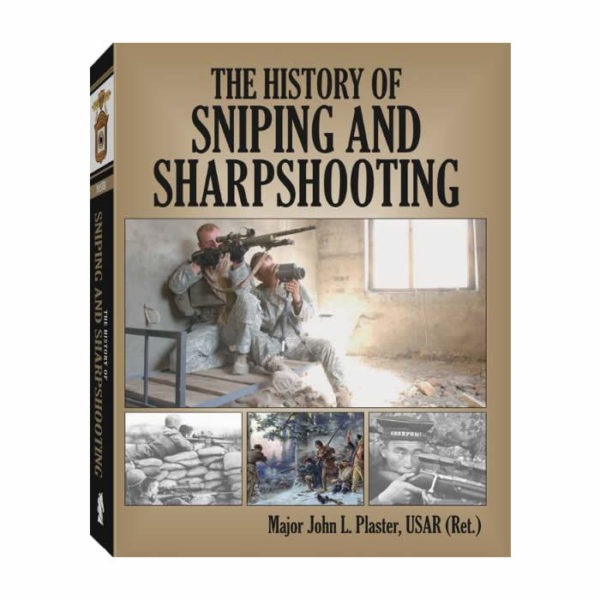 History of Sniping and Sharpshooting by Major John Plaster