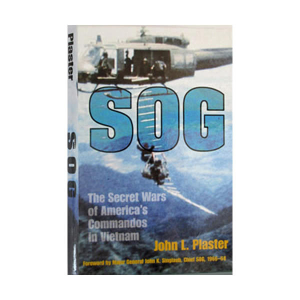 SOG -The Secret Wars of America's Commandos in Vietnam